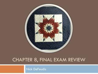 Chapter 8, Final Exam Review