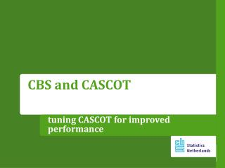 tuning CASCOT for improved  performance