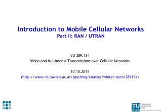 Introduction to Mobile Cellular Networks Part II: RAN / UTRAN