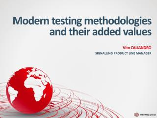 Modern testing methodologies and their added values