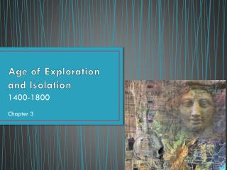 Age of Exploration and Isolation