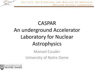 CASPAR An underground Accelerator Laboratory for Nuclear Astrophysics