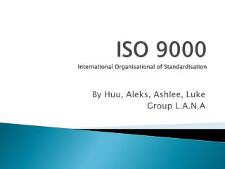 ISO 9000 International  Organisational  of Standardisation