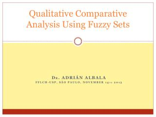 Qualitative Comparative Analysis Using Fuzzy Sets