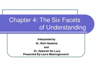 Chapter 4: The Six Facets                       of Understanding