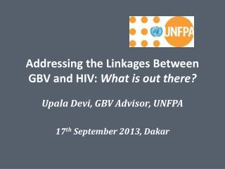 Addressing the Linkages Between GBV and HIV:  What is out there?