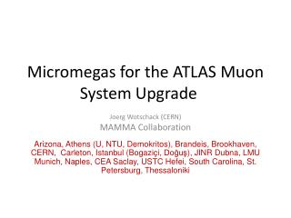 M icromegas  for the ATLAS  Muon  System Upgrade
