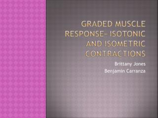 Graded Muscle Response- Isotonic and Isometric Contractions