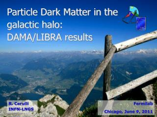 Particle Dark Matter in the galactic halo: DAMA/LIBRA results