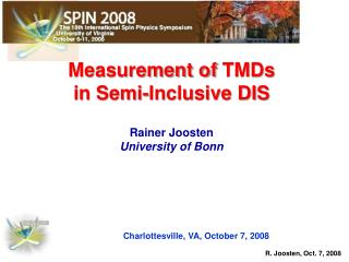 Measurement of  TMDs  in Semi-Inclusive DIS  Rainer  Joosten University  of Bonn
