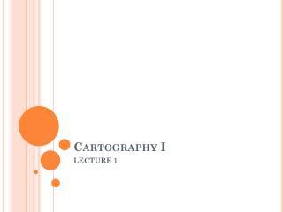 Cartography I
