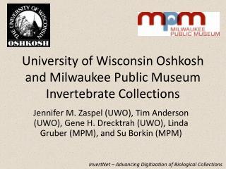University of Wisconsin Oshkosh and Milwaukee Public Museum Invertebrate Collections