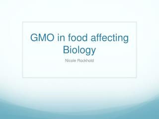 GMO in food affecting Biology