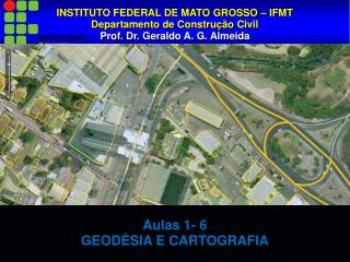 INSTITUTO FEDERAL DE MATO GROSSO � IFMT Departamento  de  Constru��o  Civil