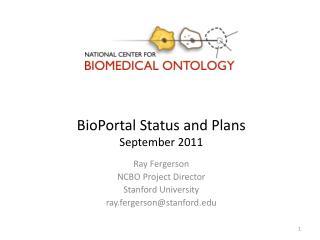 BioPortal Status and Plans September 2011