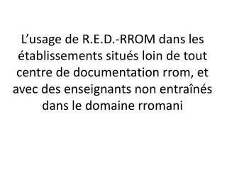 Quelles sont les étapes pour pouvoir, pratiquement, tenir ce cours sur la langue  Rromani ?