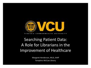 Searching Patient Data: A Role for Librarians in the Improvement of Healthcare