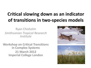 Critical slowing down as an indicator of transitions in two-species models