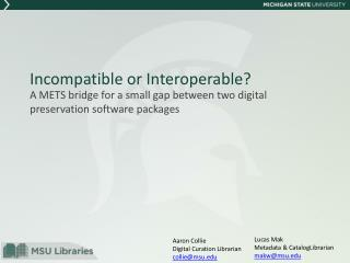 Incompatible or Interoperable?