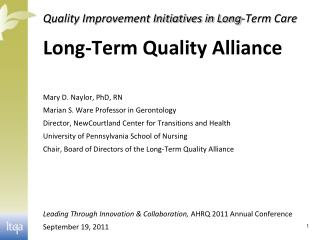 Quality Improvement Initiatives in Long-Term  Care Long-Term Quality Alliance