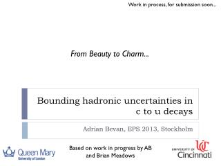 Bounding  hadronic  uncertainties in  c  to  u  decays