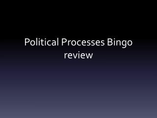 Political Processes Bingo review
