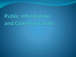 Public Information  and Communication