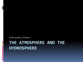 The Atmosphere  and  the Hydrosphere