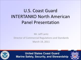 U.S. Coast Guard  INTERTANKO North American Panel Presentation