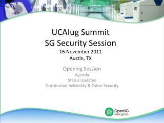 UCAIug Summit SG Security Session 16 November 2011 Austin, TX