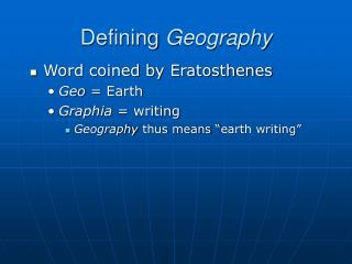 """Word coined by Eratosthenes Geo  = Earth Graphia  = writing Geography  thus means """"earth writing"""""""