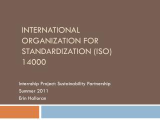 International Organization for  Standardization (ISO)  14000