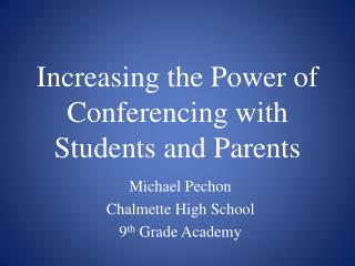 Increasing the Power of Conferencing with Students and Parents