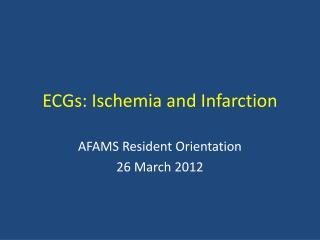 ECGs: Ischemia and Infarction