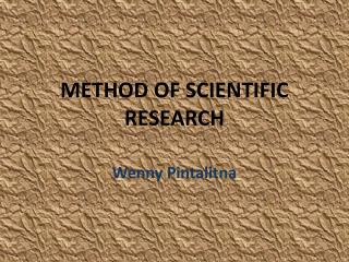 METHOD OF SCIENTIFIC RESEARCH