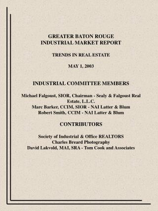 GREATER BATON ROUGE INDUSTRIAL MARKET REPORT TRENDS IN REAL ...
