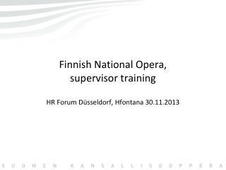 Finnish  National  Opera ,  supervisor training