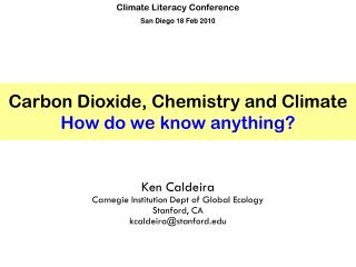 Carbon Dioxide, Chemistry and Climate How do we know anything?