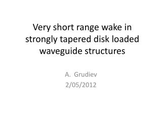 Very short range wake in strongly tapered disk loaded waveguide structures
