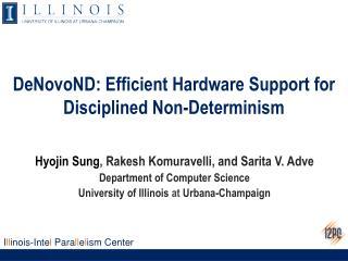 DeNovoND: Efficient Hardware Support for  Disciplined Non-Determinism