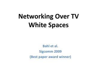 Networking Over  TV  White Spaces