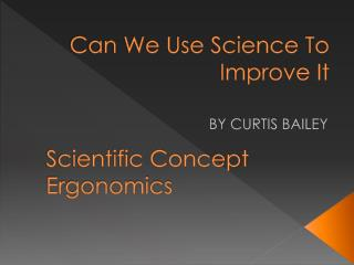 Can We Use Science To Improve It