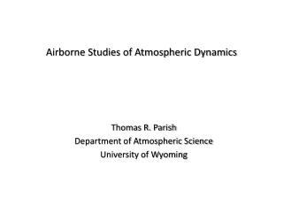 Airborne Studies of Atmospheric Dynamics