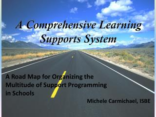 A Road Map for Organizing the  Multitude of Support Programming  in Schools