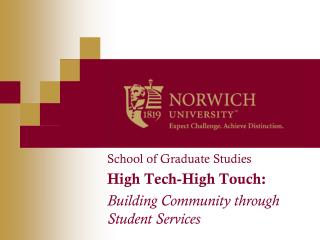 School of Graduate Studies High Tech-High Touch: Building Community through Student Services
