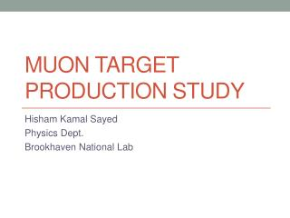 Muon Target Production Study