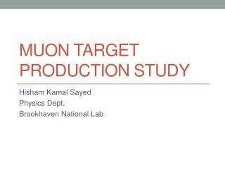 Muon Target Production Study