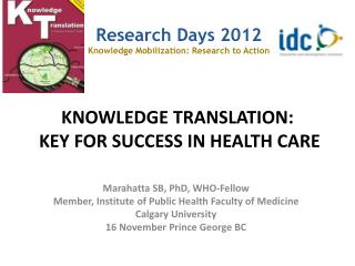 KNOWLEDGE  TRANSLATION : KEY FOR SUCCESS IN HEALTH CARE