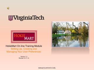 HokieMart On-line Training Module Setting Up, Creating and Managing Your User Preferences