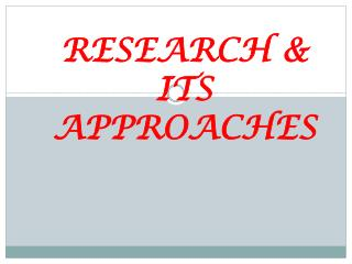 RESEARCH & ITS APPROACHES